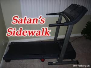 Satan's Sidewalk, treadmill, funny